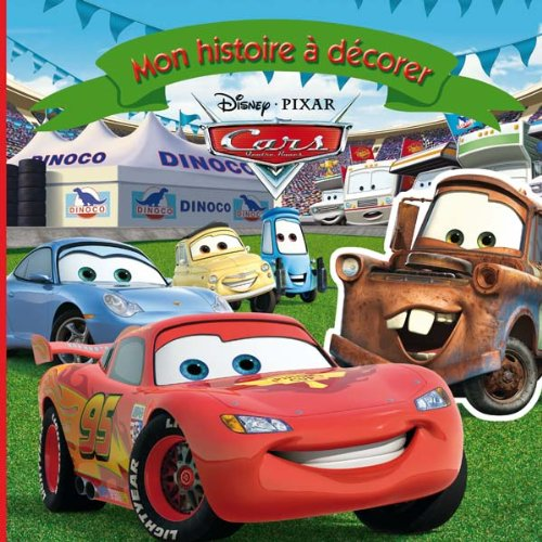 9782014636451: Cars, Mon histoire à décorer (French Edition)