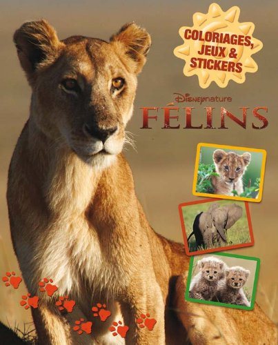 félins ; coloriages, jeux et stickers (9782014639384) by [???]