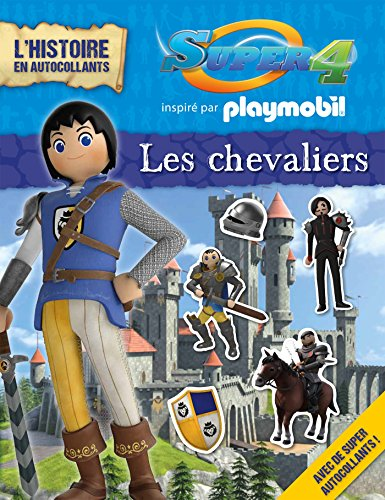 PLAYMOBIL SUPER 4 : HISTOIRE AUTOCOLLANTS LES CHEVALIERS: COLLECTIF
