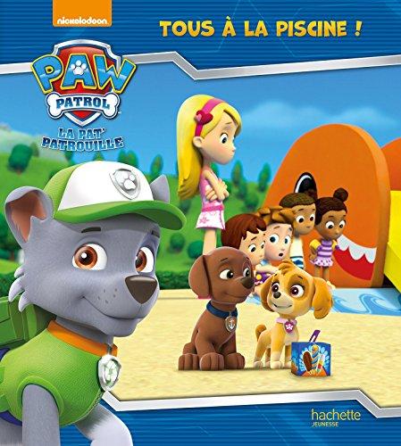 9782014648492: Paw Patrol - La Pat' Patrouille / Tous à la piscine !