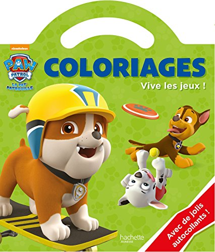 Paw Patrol Coloriages Vive les jeux: Nickelodeon