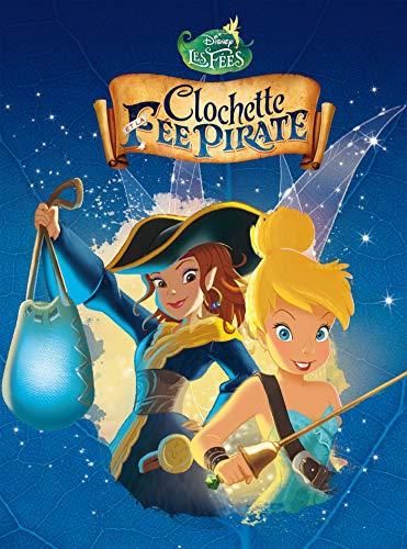 9782014648683: Clochette et la fée pirate (Disney Cinéma)