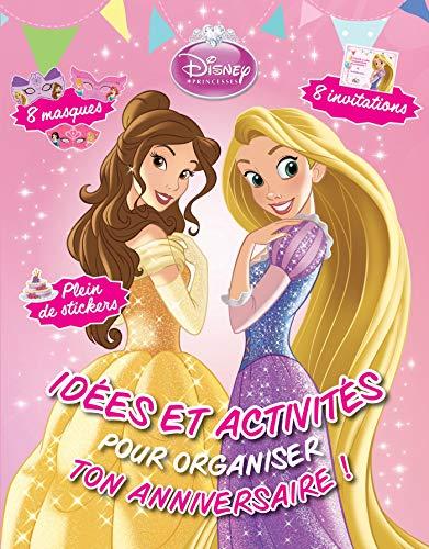 9782014649666: Fête ton anniversaire Disney princesses : Idées et activités pour organiser ton anniversaire !