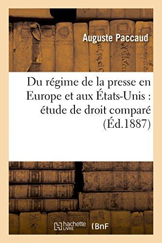 Du Regime de la Presse En Europe Et Aux Etats-Unis: Etude de Droit Compare (Sciences Sociales) (...