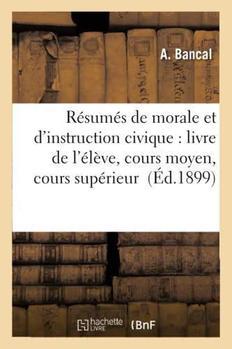 Resumes de Morale Et D'Instruction Civique: Livre: Bancal, A.
