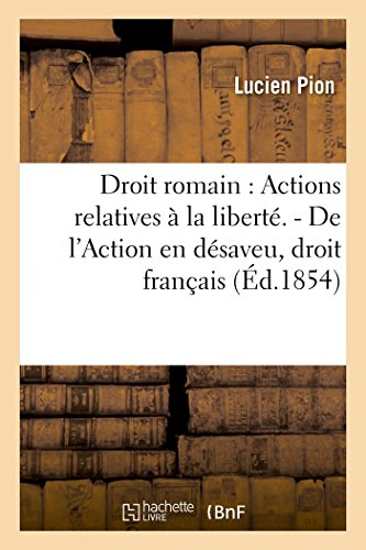 Droit Romain: Actions Relatives a la Liberte.: Pion-L