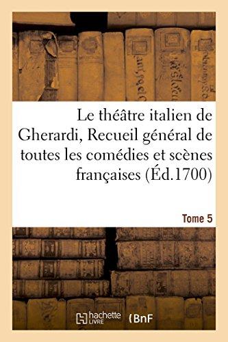 9782016153734: Le théâtre italien de Gherardi, Recueil général de toutes les comédies et scènes françaises T05