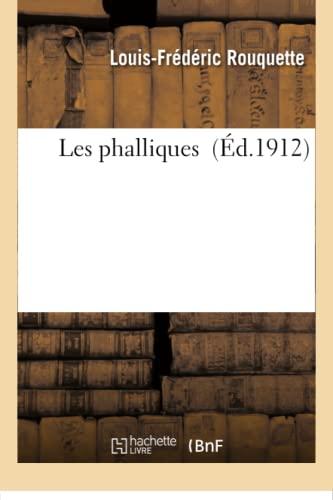 Les Phalliques: Rouquette, Louis-Frederic