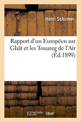 Rapport D Un Europeen Sur Ghat Et: Henri Schirmer