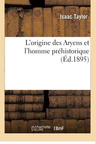 9782016186275: L'Origine Des Aryens Et L'Homme Prehistorique (Sciences Sociales) (French Edition)