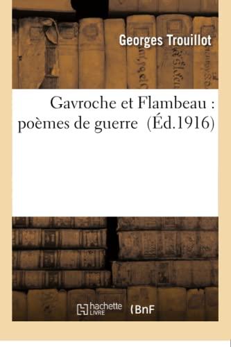 9782016197080: Gavroche et Flambeau: poèmes de guerre (Littérature)
