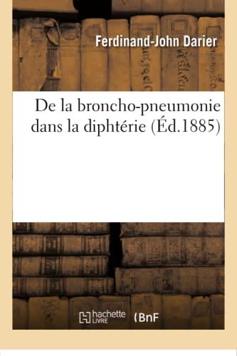 de La Broncho-Pneumonie Dans La Diphterie: Darier-F-J