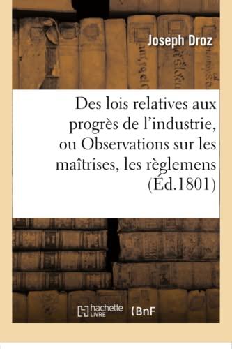 Des lois relatives aux progrès de l'industrie,: DROZ-J