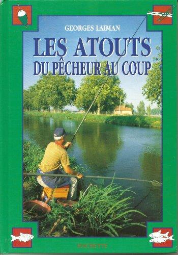 9782016206591: LES ATOUTS DU PECHEUR AU COUP