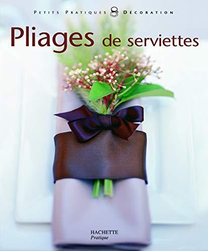 9782016209295: Pliages de serviettes : Pliages de serviettes et décors pour toutes les tables