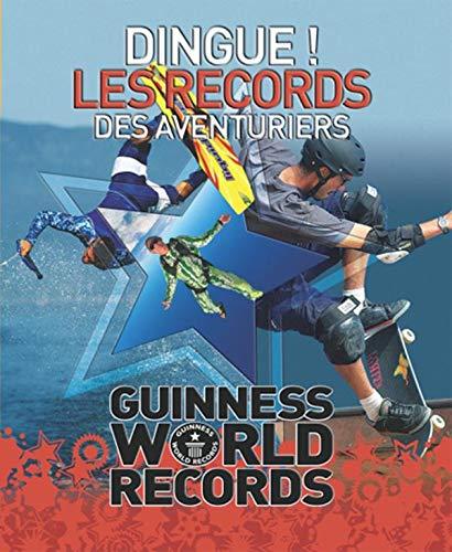 9782016210048: Dingue ! Les records des aventuriers : Guinness World Records