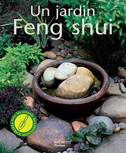 9782016210987: Un jardin Feng Shui : Améliorez votre bien-être, votre santé et rencontrez le succès en créant un jardin harmonieux