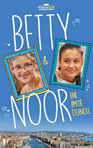 9782016212400: Betty et Noor (Dans l'univers de Demain nous appartient): Une amitié éternelle