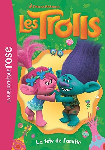 9782016265956: Trolls 03 - La fête de l'amitié