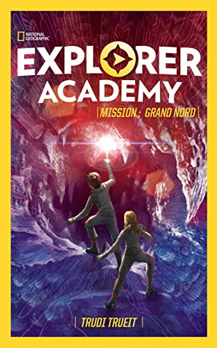 9782016270561: EXPLORER ACADEMY - Tome 2 - Mission : Grand Nord (Explorer Academy, 2) (French Edition)