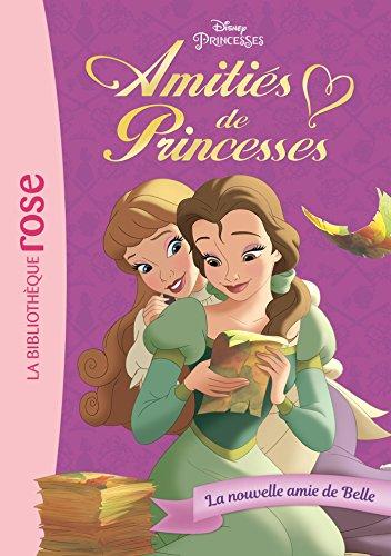 9782017004295: Amitiés de Princesses 01 - La nouvelle amie de Belle
