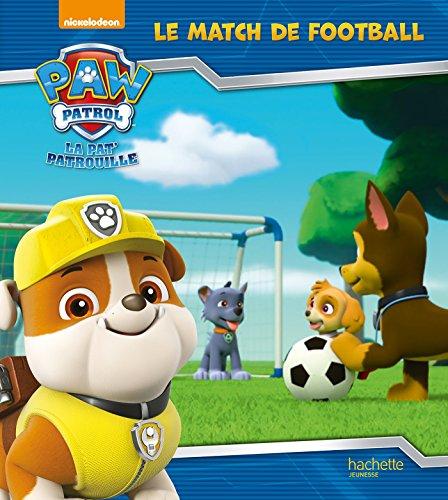 Paw Patrol-La Pat'Patrouille - Le match de football (French Edition)