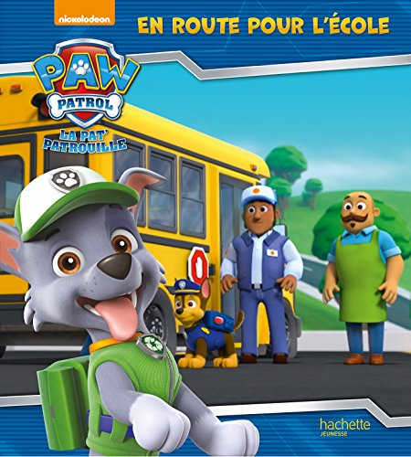 9782017005582: Paw Patrol-La Pat'Patrouille - En route pour l'école