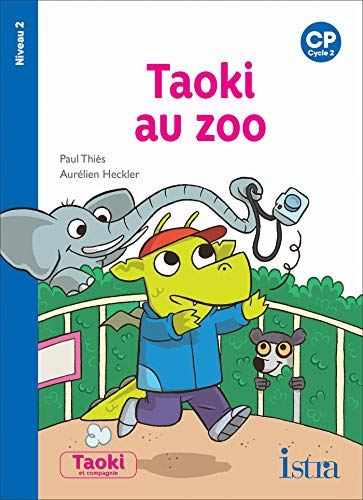 9782017009580: Taoki et compagnie CP - Taoki au zoo - Album niveau 2 - Edition 2019