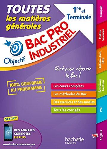 9782017013136: Objectif Bac - Tout en Un - Bac Pro Industriels