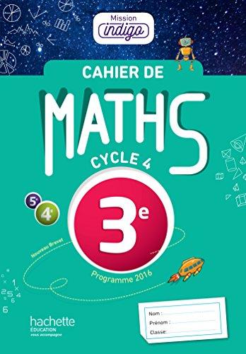 9782017025214: Cahier de maths Mission Indigo 3e - éd. 2017: Mathématiques