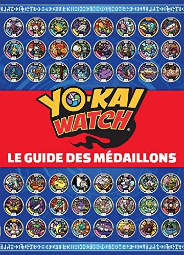 9782017030300: Yo-Kai Watch - Guide des médaillons