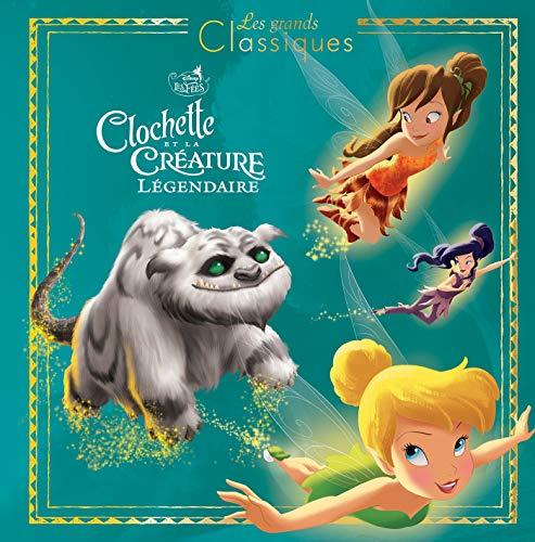 9782017054818: FEE CLOCHETTE 6 - Les Grands Classiques - L'histoire du film - Disney: Clochette et la Créature Légendaire