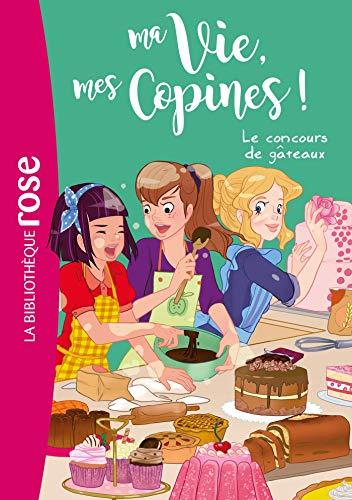 Ma vie, mes copines 11 - Le concours de gâteaux - Kalengula, Catherine