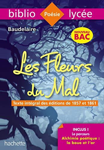 9782017064657: Bibliolycée Les Fleurs du mal Baudelaire BAC 2020 - Parcours Alchimie poétique (texte intégral)