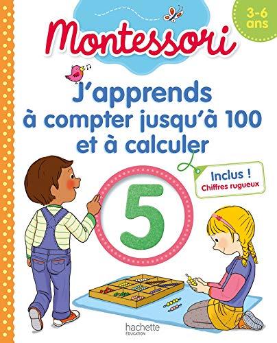 9782017080763: Montessori J'apprends à compter jusqu'à 100 et à calculer 3-6 ans (chiffres rugueux inclus)
