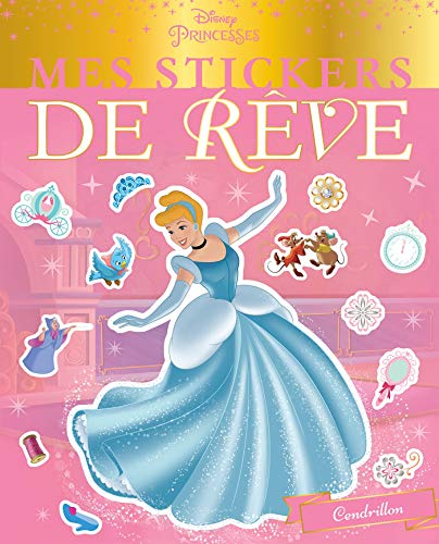 9782017091615: DISNEY PRINCESSES - Mes Stickers de Rêve - Cendrillon: Cendrillon