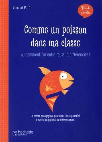9782017099161: Talents d'école - Comme un poisson dans ma classe - Livre - Ed. 2019: ... Ou comment j'ai enfin réussi à différencier !