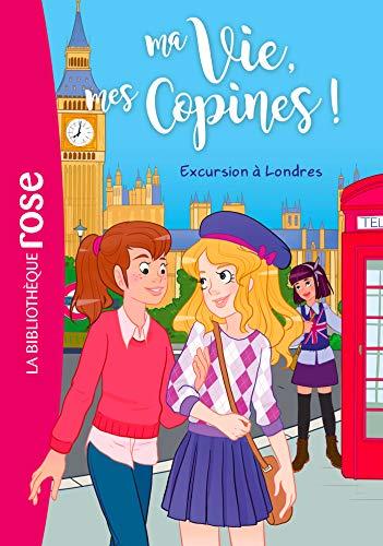 Ma vie, mes copines 16 - Excursion à Londres - Kalengula, Catherine