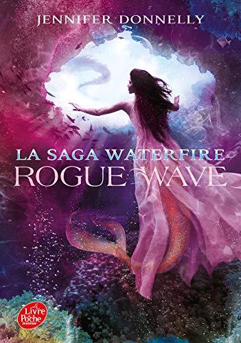 9782017119029: La Saga Waterfire - Tome 2: Rogue Wave