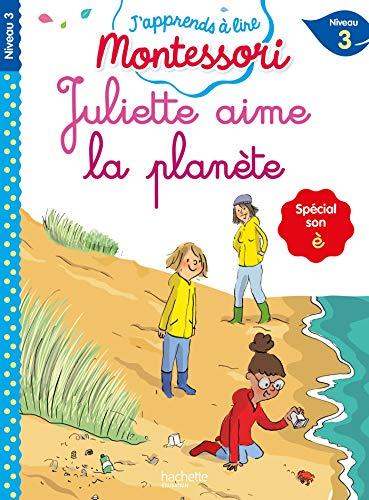 9782017123231: Juliette aime la planète (son è), niveau 3 - J'apprends à lire Montessori