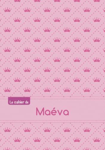 CAHIER MAEVA SEYES,96P,A5 PRINCESSE: Collectif
