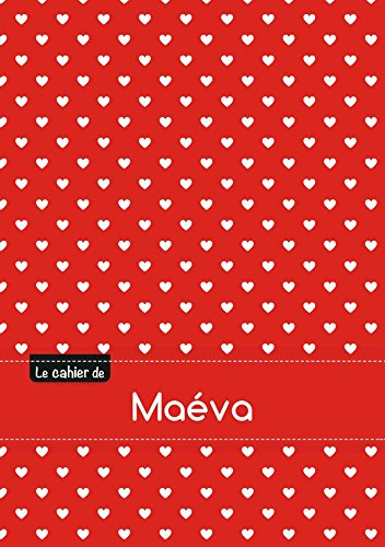CAHIER MAEVA SEYES,96P,A5 PETITSCoeURS (Tout âge): Collectif