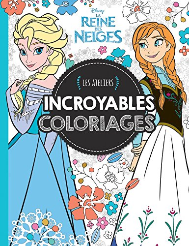 9782019120900: Incroyables coloriages La Reine des Neiges