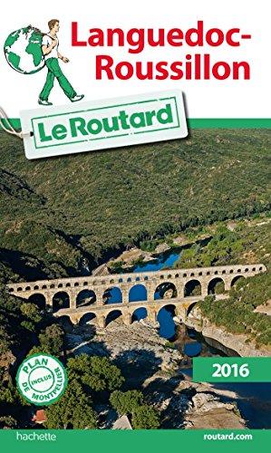Guide du Routard Languedoc-Roussillon 2016: Le Routard