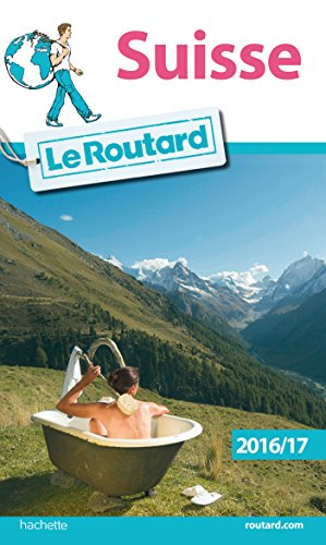 9782019124144: Guide du Routard Suisse 2016 / 2017 [ Switzerland ] (French Edition)