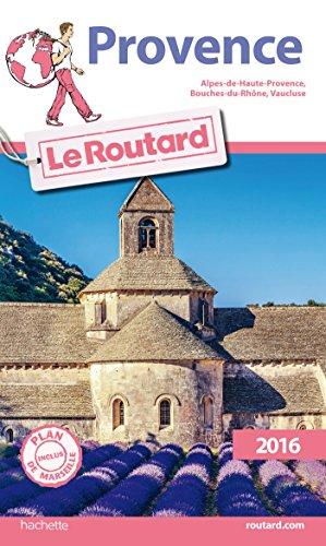 9782019124298: Guide du Routard Provence 2016: Alpes-de-Haute-Provence, Bouches-du-Rhône, Vaucluse