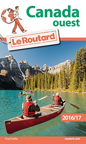 Guide du Routard Canada Ouest 2016 /: Collectif