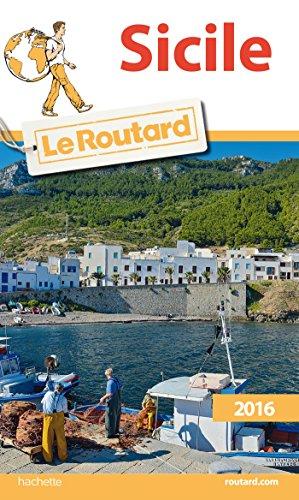 Guide du Routard Sicile 2016 (Le Routard): Collectif
