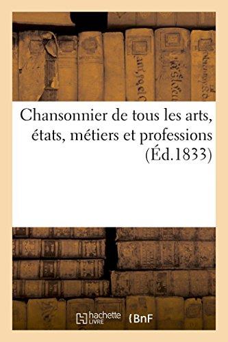 9782019133412: Chansonnier de tous les arts, états, métiers et professions: contenant des chansons des meilleurs auteurs
