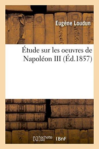 Étude Sur Les Oeuvres de Napoléon III: Loudun-E
